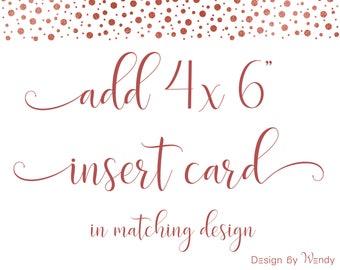 """Add insert card 4x6"""" in matching design"""