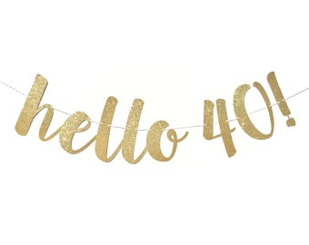 Hello 40 Birthday Banner | 40 and Fabulous | Forty and Fabulous | 40th Birthday Decoration | 40th Birthday Banner | Party Happy Birthday