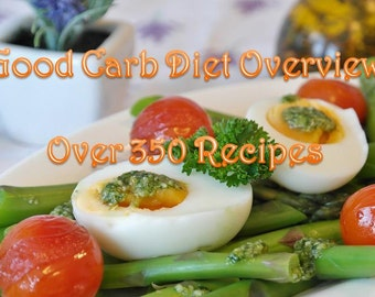 Good Carb Diet Overview  Over 350 Recipes