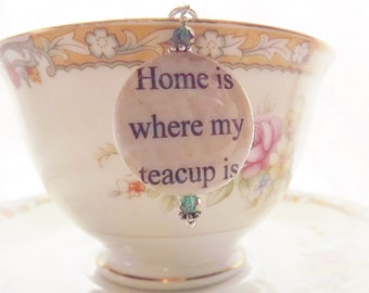 Home Is Where My Tea Cup Is, Tea Cup Charm, Tea Cup Favor, Tea Party Favor, Tea Ball, Tea Strainer, Mesh Tea Strainer