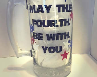 May the fourth be with you -- Star Wars themed fourth if July Beer Mug