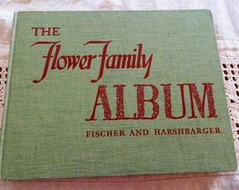 The Flower Family Album, by Fischer and Harshbarger, Auther Signed and Dedicated, Hardcover, 1941