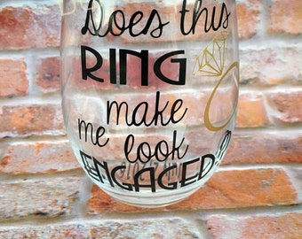 Does this ring make me look engaged? Wine Glass