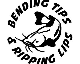 Bending Tips & Ripping Lips w/Catfish Car Decal