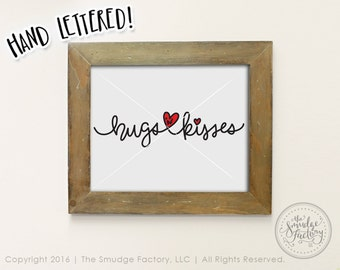 Valentine Printable File, Hugs And Kisses, Love Design, Hand Lettered Wall Art, Happy Valentine's Day Decoration, Hugs 'N Kisses Print