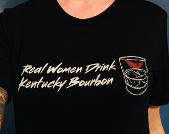 Real Women drink Kentucky Bourbon tee