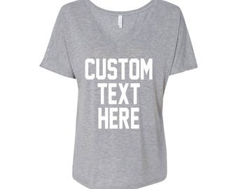 CUSTOM TEXT Any Color Flowy Comfortable V-Neck T-shirt- Pick Color and Personalize V Neck Tee- Women's Slouchy V-Neck Shirt- Gift for Her