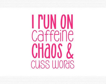 I Run On Caffeine, Chaos, & Cuss Words Decal | Caffeine Decals | Caffeine and Chaos | Car Decals | Yeti Decals | Funny Decals |