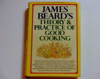 James Beard's Theory & Practice of Good Cooking - First Edition Third Printing Knopf 1977 - Vintage Illustrated Cookbook