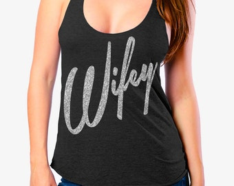 WIFEY SHIRT - RACERBACK Tank - Wifey Tank - Wifey Shirt - Tri Blend - Racer Back Tank - Silver Glitter Imprints - Many Color Options - Xs-Xl