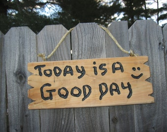 """Hand carved rustic cedar sign"""" Today Is A Good Day"""" home and living wall hanging home decor inexpensive sign"""