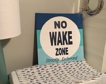 No wake zone sign strictly enforced multi-color nursery sign beach sign lake sign 100% customizeable and hand painted