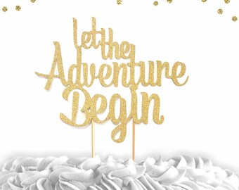 1 pc let the Adventure begin gold glitter cake topper script birthday wedding baby shower theme toddler boy girl