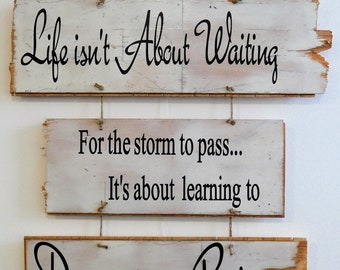 Interior wooden verse/quote decor plaque Life isn't about waiting for the storm to pass....  made by AjAspinall AbstractArt created on board