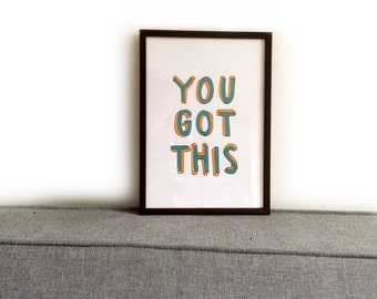 You Got This A4 Art Print Handlettered - typography print - wall art print