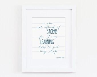 Kids Nursery Nautical Art Print, Inspirational Quote - Nautical Art Quote, Baby Boy Nursery - I am not Afraid of Storms, Printable Art