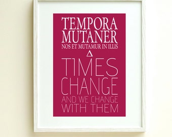 Printable Philosophical Typography Poster, Digital Art Print, Times Change Quotation, Latin Quote Poster