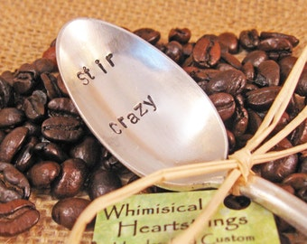 Coffee Spoon - Personalized Spoon - Vintage spoon - Stir Crazy Spoon - Custom hand stamped spoon - Coffee Lover spoon