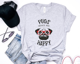 Pug T Shirt - Pugs Make Me Happy - Pug Shirt For Women And Men - Gift For Dog Lovers - Pug Lover Gift