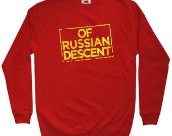 Of Russian Descent Sweatshirt - Men S M L XL 2x 3x - Crewneck, Russia Pride, Россия Shirt, Русские Shirt, Russkiye Shirt, RUS Sweatshirt
