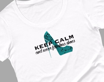 Keep calm and wear fabulous shoes cotton t-shirt for women, handmade fashion tees by Felicianation Ink