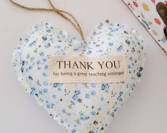 Thank you for being a great teaching assistant fabric heart gift - Assistant gift - End of term gift - Teach heart gift - Thank you teacher