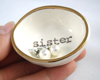 Valentine GIFT FOR SISTER -ring dish for- bridesmaid gift white earthenware ring holder- gold rim ring dish- handprinted sister jewelry dish
