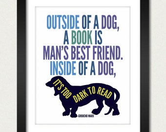 Book Poster / Quote Print / Funny Poster / Outside of a Dog a Book is Mans Best Friend - Groucho Marx