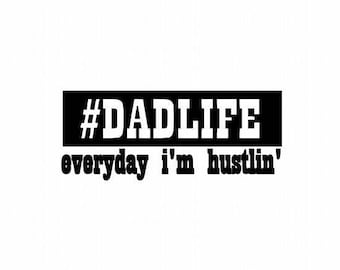 Father's Day Gift - Dad Life Decal - #Dadlife - I'm Hustlin - Fathers Day Gift - Fathers Day Gift For Dad - Gift For Dad - Dad Decal - Dad