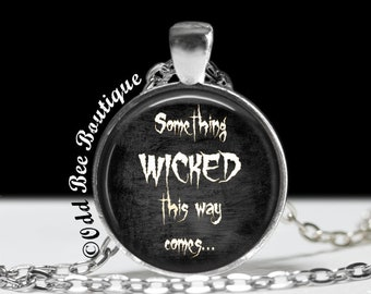 """Something Wicked This Way Comes Necklace - William Shakespeare's Macbeth Pendant - Wiccan Pagan Witchy Gothic Accessory - 1"""" Silver & Glass"""