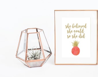 Printable - Printable Quotes - She Believed She Could So She Did - Printable Art - Printable Wall Art - Pineapple - Quote Prints - Quotes