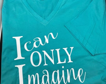 I Can Only Imagine V Neck Tee Shirt - Inspirational Tees- Christian Tees