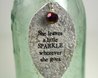She Leaves A Little Sparkle Quote Pendant Necklace made from a Vintage Silver Plate Teaspoon, Silverware Jewelry, Inspirational Jewelry