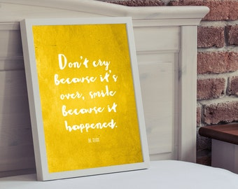 Inspirational Quote 'Don't cry because it's over, smile because it happened.' Print