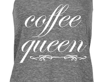Coffee Queen Tank Top, Coffee Shirt, Coffee Tank Top