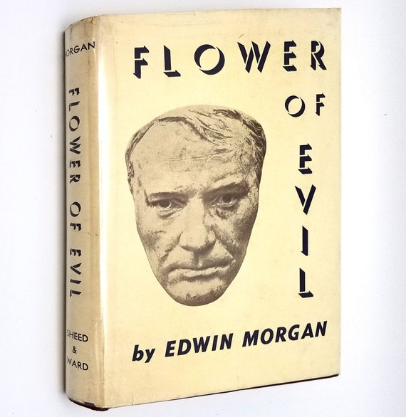 Flower of Evil: A Life of Charles Baudelaire by Edwin Morgan 1943 1st Edition Hardcover HC w/ Dust Jacket DJ - Sheed & Ward New York