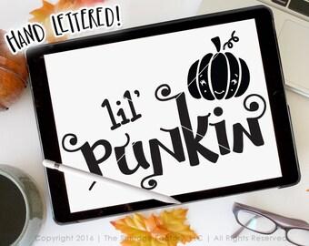 Little Pumpkin SVG Cut File, Lil Punkin Cutting File, Hand Lettered Fall Design, Silhouette SVG, Cricut Download, Cutting File, Fall Overlay