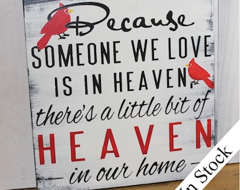 Because Someone We Love Is In Heaven There's A Little Bit Of Heaven In Our Home-Cardinals-Black-White-Red