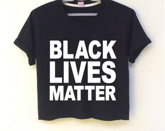 Black lives matter  black crop top is screen  for women size is S-M-L-XL ( This showing is size S) .