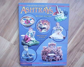 Vintage Collectors Guide To Ashtrays Second Edition by Wanvig, Identification and Values Reference Book
