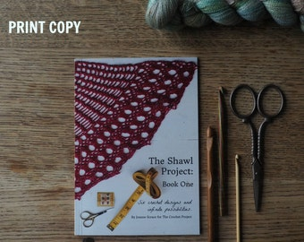The Shawl Project: Book One ~ PRINT COPY ~ Six Crochet Shawl Patterns