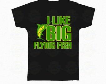 "I Love Fishing ""I Like Big Flying Fish """