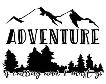 Adventure is calling and I must go SVG CUT FILE