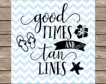 Good Times and Tan Lines svg, Summer, Good Times and Tan Lines, Summer svg, Beach svg, Beach, Ocean svg, Ocean, Vacation, Vacation svg files