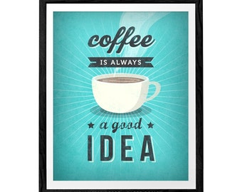 Coffee is always a good idea coffee print Coffee quote poster Teal kitchen wall art Retro print kitchen print coffee gift coffee lover gift