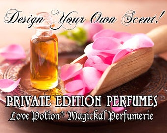 PRIVATE EDITION PERFUMES – Design Your Own Scent! - Custom Made For You! – Love Potion Magickal Perfumerie