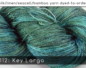 DtO 112: Key Largo on Silk/Linen/Seacell/Bamboo Yarn Custom Dyed-to-Order