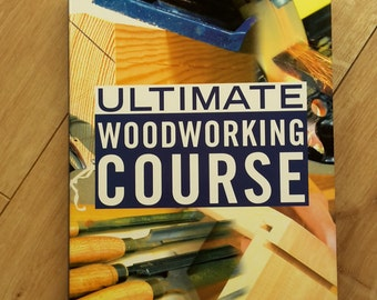 Ultimate Woodworking Course by Nick Gibbs, Collins & Brown Ultimate Woodworking Course Book