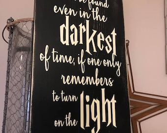 Happiness Can Be Found In the Darkest of Times Harry Potter Dumbledore Quote
