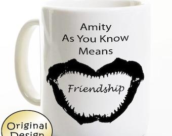 Funny Jaws Coffee Mug - As You Know Amity Means Friendship - Coffee Mug - Birthday Gift - Humorous Movie Gift